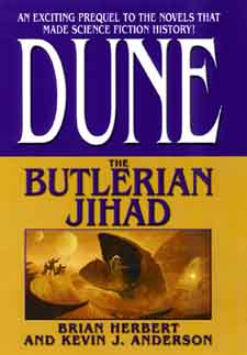 The Butlerian Jihad by Brian Herbert and Kevin J. Anderson - Cover  Copyright © 2002 by TOR books.