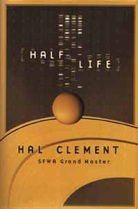 Cover for Hal's most recent book - Half Life. Cover Copyright © 1999 by TOR Books, All Rights Reserved.