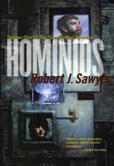 Hominids by Robert J. Sawyer, cover copyright 2002 by TOR books.