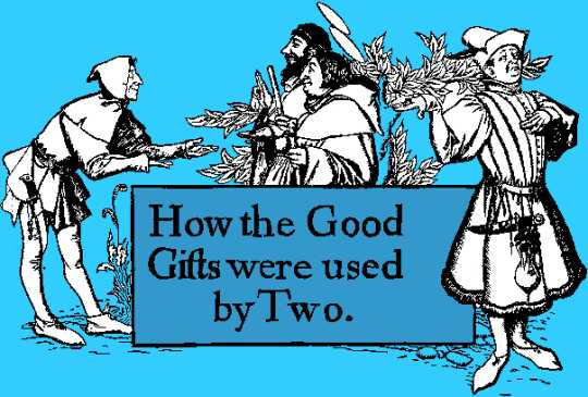 How the Good Gifts Were Used by Two.