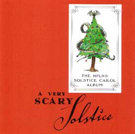 Cover for A Very Scary Solstice. Click here to go to the web site where you can hear more music from this CD and buy a copy for yourself.
