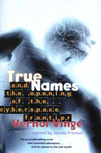 True Names and the Opening of the Cyberspace Frontier - Cover Copyright © 2001 by TOR books.